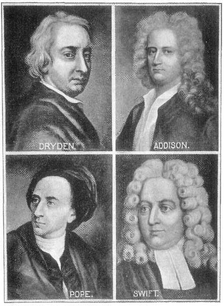 Dryden, Addison, Pope, Swift.