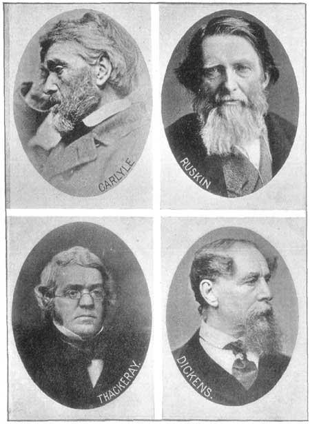 Carlyle, Ruskin, Thackeray, Dickens.